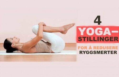 4 yogastillinger for å redusere ryggsmerter